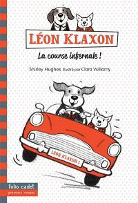 Léon Klaxon. Volume 1, La course infernale !
