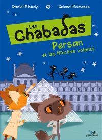 Les Chabadas. Volume 3, Persan et les Nînchas volants