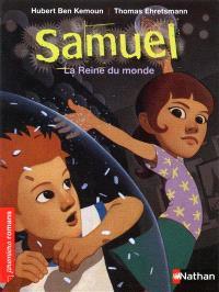 Samuel, La reine du monde