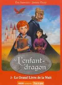 L'enfant-dragon. Volume 2, Le grand livre de la nuit