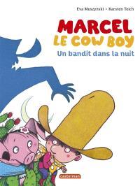 Marcel le cow-boy. Volume 4, Un bandit dans la nuit