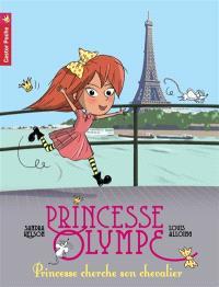Princesse Olympe. Volume 1, Princesse cherche son chevalier