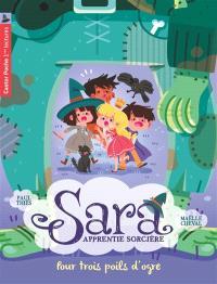 Sara apprentie sorcière. Volume 7, Pour trois poils d'ogre