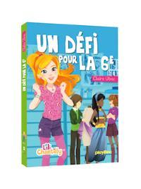 Lili Chantilly. Volume 3, Un défi pour la 6e