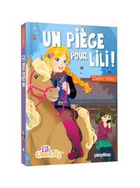 Lili Chantilly. Volume 4, Un piège pour Lili !