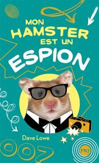 Mon hamster. Volume 3, Mon hamster est un espion