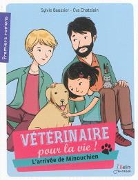 Vétérinaire pour la vie !, L'arrivée de Minouchien