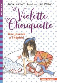 Violette Chouquette, Une journée à l'hôpital