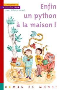 La famille Python. Volume 3, Enfin un python à la maison