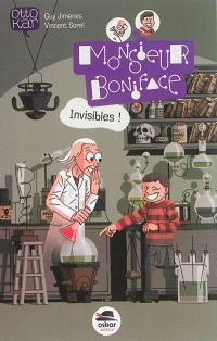 Monsieur Boniface, Invisibles !