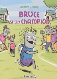 Bruce est un champion