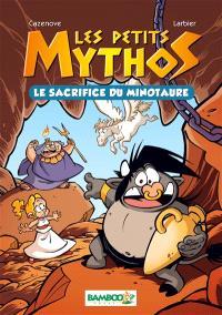 Les petits Mythos. Volume 1, Le sacrifice du minotaure