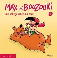 Max et Bouzouki. Volume 1, Une belle journée à la mer