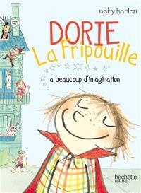 Dorie la fripouille. Volume 1, Dorie la fripouille a beaucoup d'imagination