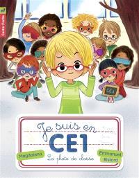 Je suis en CE1. Volume 3, La photo de classe