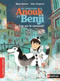 Les aventures d'Anouk et Benji, Cap sur le carnaval !