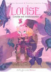 Louise. Volume 2, Louise est tristounette