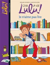 C'est la vie, Lulu !. Volume 21, Je n'aime pas lire