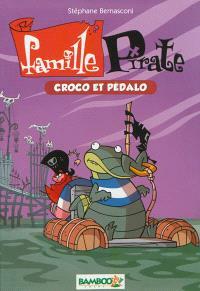 Famille pirate. Volume 1, Croco et pédalo