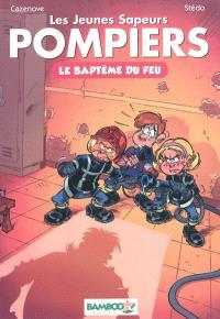 Les jeunes sapeurs-pompiers. Volume 1, Le baptême du feu