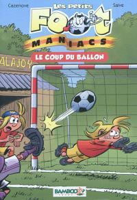 Les petits foot-maniacs. Volume 1, Le coup du ballon