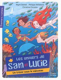 Les univers de Sam et Lucie. Volume 2, Un trésor sous le vaisseau