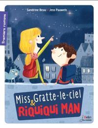 Miss Gratte-le-ciel & Riquiqui Man