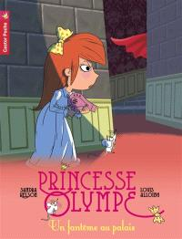 Princesse Olympe. Volume 2, Un fantôme au palais
