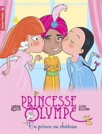 Princesse Olympe. Volume 5, Un prince au château