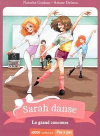 Sarah danse, Le grand concours
