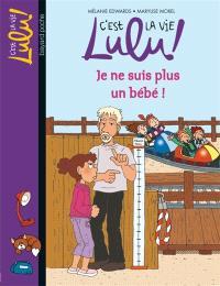 C'est la vie, Lulu !. Volume 20, Je ne suis plus un bébé !