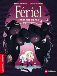 Fériel, Prisonnier du noir