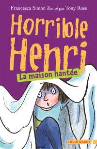 Horrible Henri. Volume 5, La maison hantée