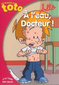 Les blagues de Toto, Allô, docteur !