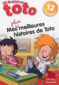 Les blagues de Toto, l'intégrale : mes plus meilleures histoires de Toto. Volume 3