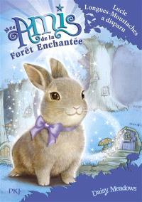 Mes amis de la forêt enchantée. Volume 1, Lucie Longues-Moustaches a disparu