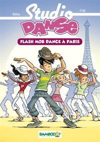 Studio danse. Volume 3, Flash mob dance à Paris