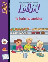 C'est la vie, Lulu !. Volume 26, Ja hais la cantine
