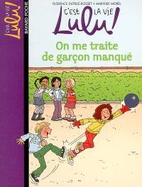 C'est la vie, Lulu !. Volume 11, On me traite de garçon manqué