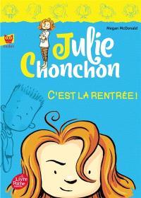Julie Chonchon. Volume 1, C'est la rentrée !
