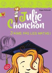 Julie Chonchon. Volume 2, J'aime pas les maths !