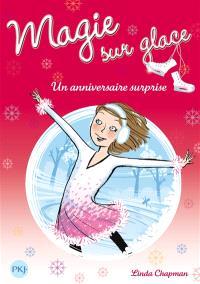 Magie sur glace. Volume 4, Un anniversaire surprise