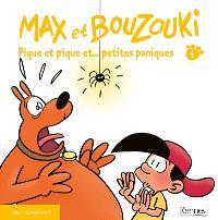 Max et Bouzouki. Volume 4, Pique et pique et... petites paniques
