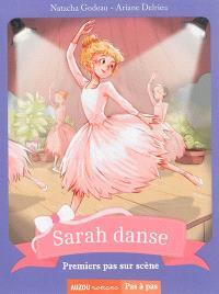 Sarah danse, Premiers pas sur scène