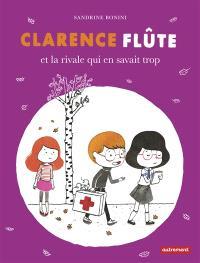 Clarence Flûte. Volume 3, Clarence Flûte et la rivale qui en savait trop