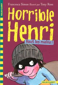 Horrible Henri. Volume 9, Haut les mains !