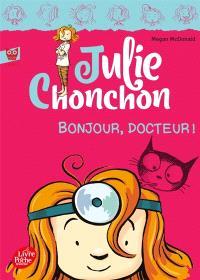 Julie Chonchon. Volume 3, Bonjour, docteur !