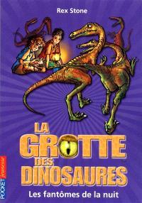 La grotte des dinosaures. Volume 16, Les fantômes de la nuit