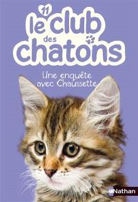Le club des chatons. Volume 11, Une enquête avec Chaussette