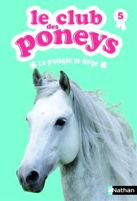 Le club des poneys. Volume 5, La protégée de Neige